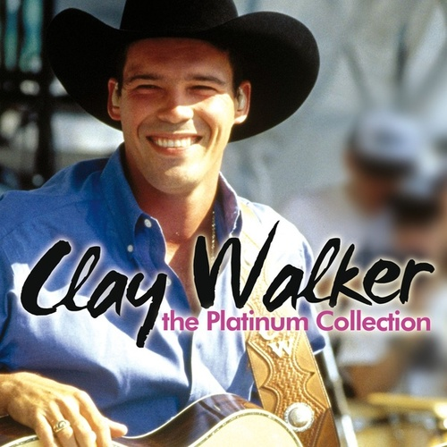 The Platinum Collection by Clay Walker