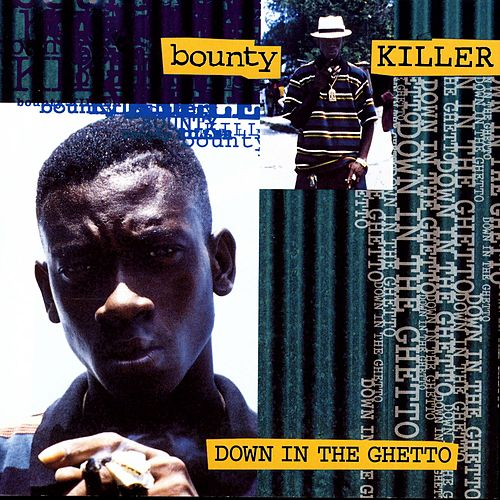 Down In The Ghetto de Bounty Killer