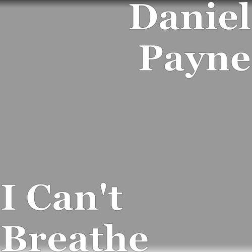 I Can't Breathe by Daniel Payne