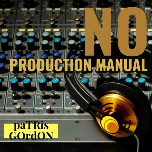 No Production Manual von Patris Gordon
