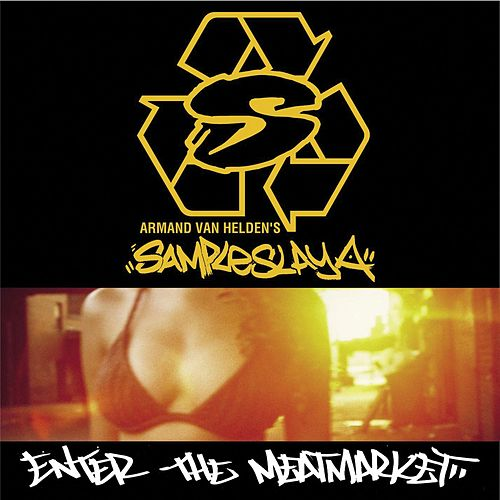 Sampleslaya: Enter The Meatmarket by Armand Van Helden
