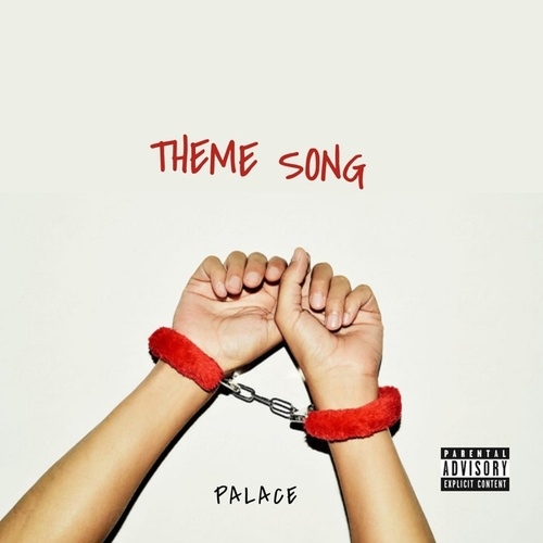 THEME SONG by Palace