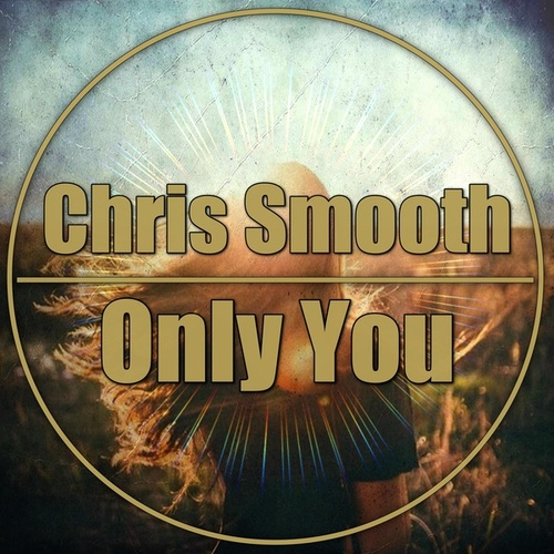 Only You by Chris Smooth