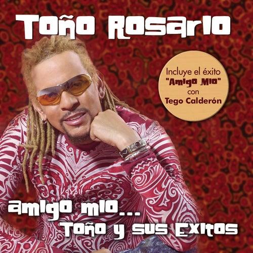 Amigo Mio... Toño y sus exitos de Toño Rosario