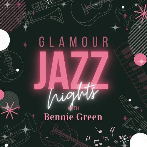 Glamour Jazz Nights with Bennie Green by Bennie Green