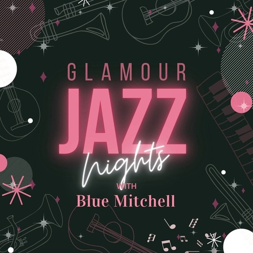 Glamour Jazz Nights with Blue Mitchell by Blue Mitchell
