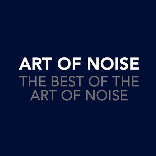 The Best Of The Art Of Noise by Art of Noise