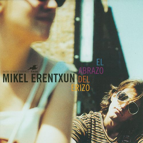 El Abrazo Del Erizo by Mikel Erentxun