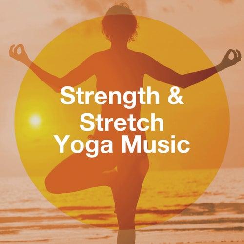 """Asian Zen, Meister der Entspannung und Meditation, Asian Zen Meditation: """"Strength & Stretch Yoga Music"""""""