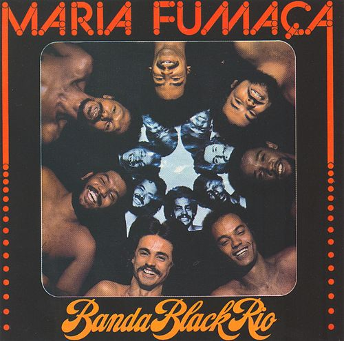 Maria Fumaça de Banda Black Rio