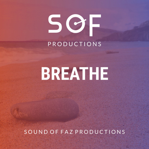 Breathe by Sound of Faz Productions