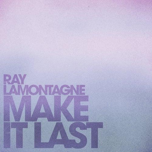 Make It Last de Ray LaMontagne