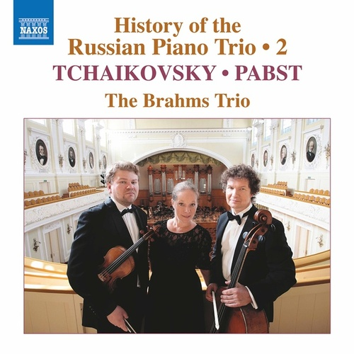 History of the Russian Piano Trio, Vol. 2 by Brahms Trio