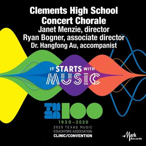 2020 Texas Music Educators Association (TMEA): Clements High School Concert Chorale [Live] by Clements High School Concert Chorale