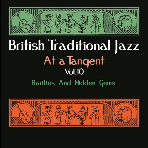 British Traditional Jazz - At a Tangent, Vol. 10: Rarities and Hidden Gems by Various Artists