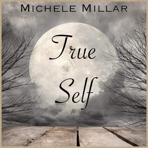 True Self by Michele Millar