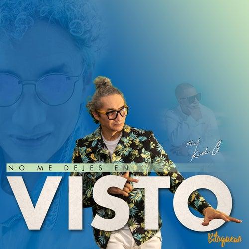 No Me Dejes en Visto (feat. Kid G) de Bitoqueao