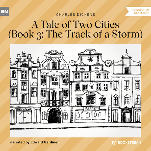The Track of a Storm - A Tale of Two Cities, Book 3 (Unabridged) de Charles Dickens