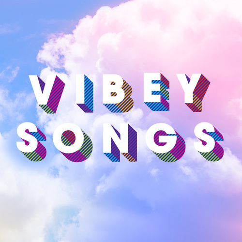 Vibey Songs by Various Artists