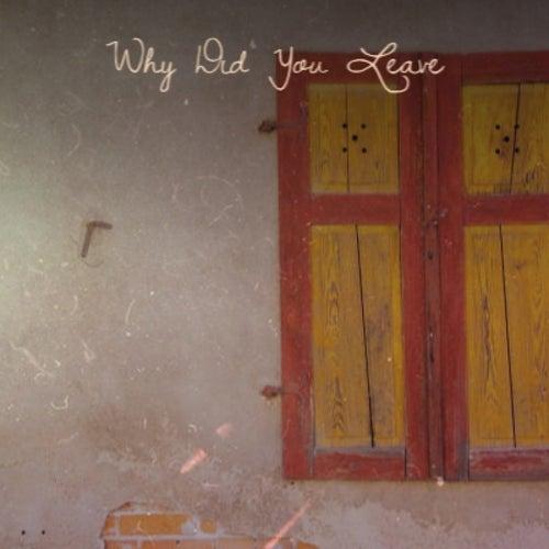 Why Did You Leave by Wilbert Harrison, Eddie Condon, Celia Cruz, Ted Heath