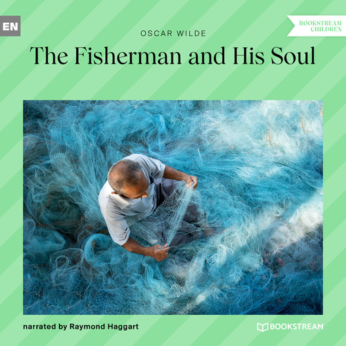The Fisherman and His Soul (Unabridged) by Oscar Wilde