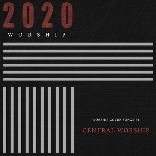 2020 Worship by Central Worship