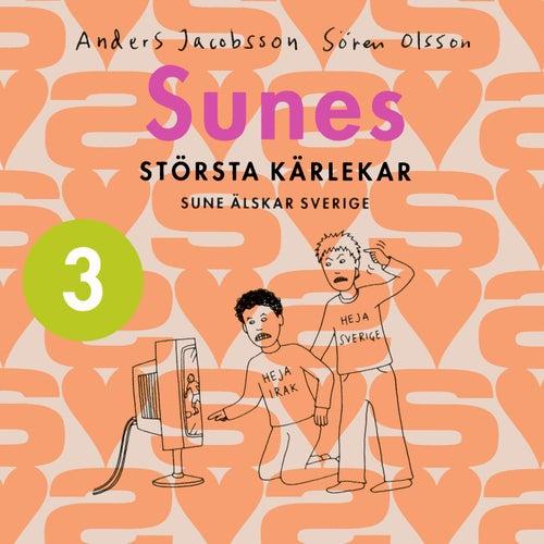 Sunes största kärlekar 3 - Sune älskar Sverige by Anders