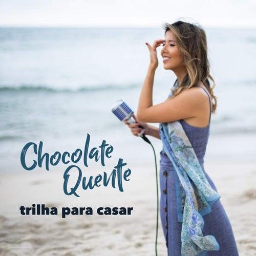 Trilha para Casar by Banda Chocolate Quente