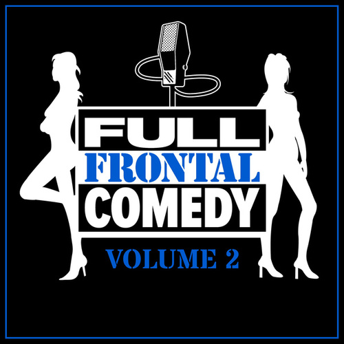 Full Frontal Comedy, Vol. 2 by Various Artists