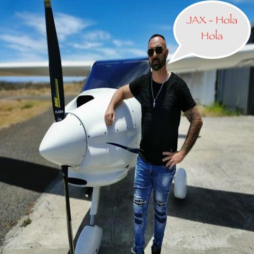 Hola Hola by Jax