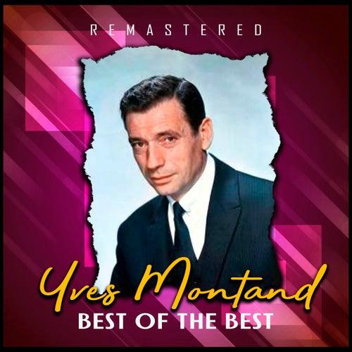 Best of the Best (Remastered) von Yves Montand