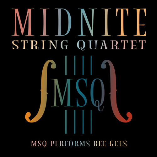 MSQ Performs Bee Gees by Midnite String Quartet
