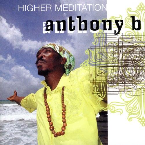 Higher Meditation von Anthony B