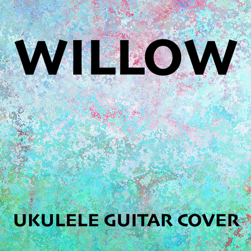 Willow (Ukulele Guitar Cover) by Acoustica
