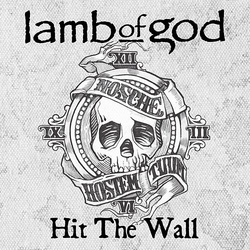 Hit The Wall de Lamb of God