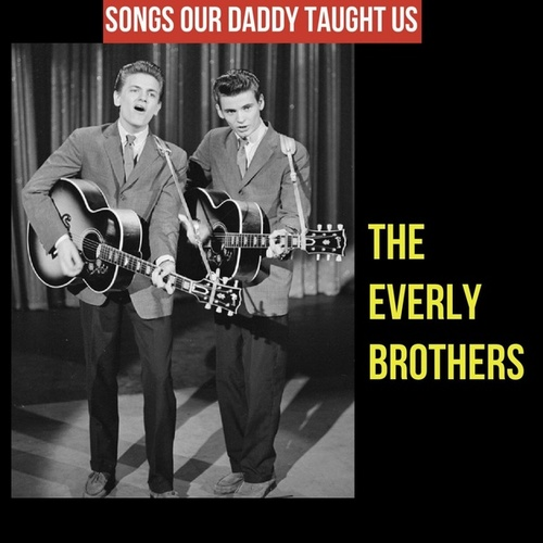 Songs Our Daddy Taught Us by The Everly Brothers