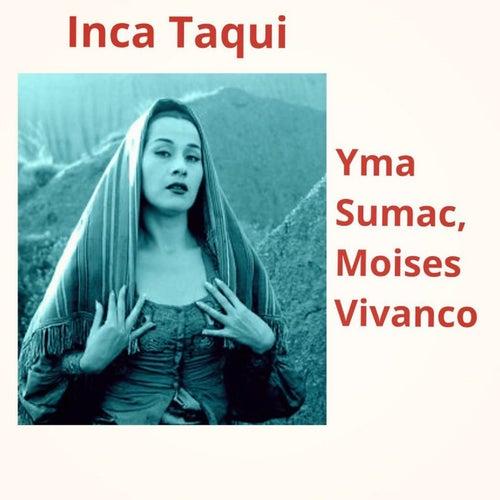 Inca Taqui by Moises Vivanco Yma Sumac