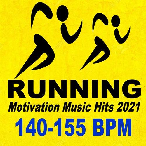 Running Motivation Music Hits 2021 Pro! (140-155 Bpm the Best Motivational Running and Jogging Music Playlist to Set Your Very Best Pace! ) de Various Artists
