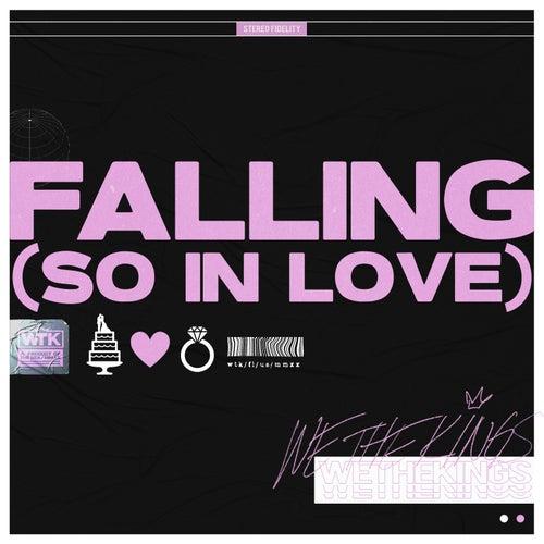 Falling (So In Love) by We The Kings