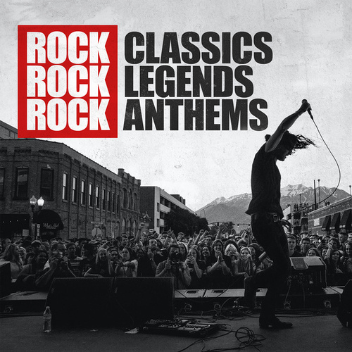 Rock Classics Rock Legends Rock Anthems von Various Artists