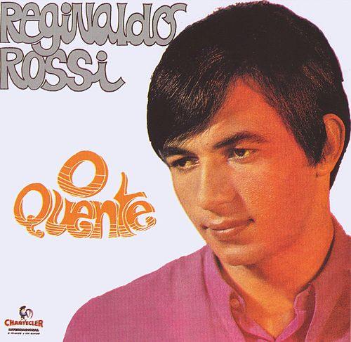 O Quente by Reginaldo Rossi