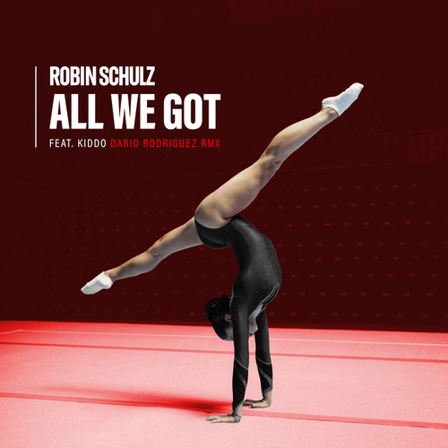 All We Got (feat. KIDDO) (Dario Rodriguez Remix) von Robin Schulz