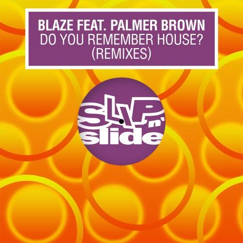 Do You Remember House? (feat. Palmer Brown) (Remixes) de La Blaze