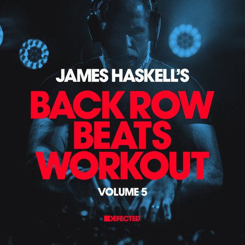 James Haskell's Back Row Beats Workout, Vol. 5 (DJ Mix) by James Haskell