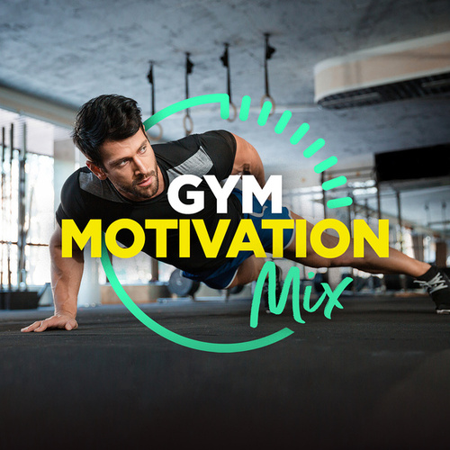 Gym Motivation Mix by Various Artists