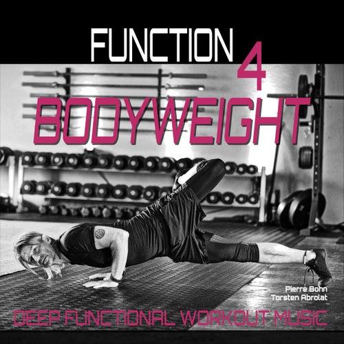 Bodyweight (Deep Functional Workout Music) - Function 4 von Pierre Bohn