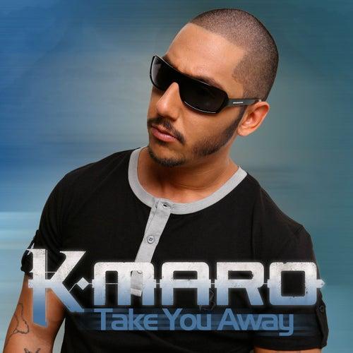 Take You Away [radio edit] de K.maro