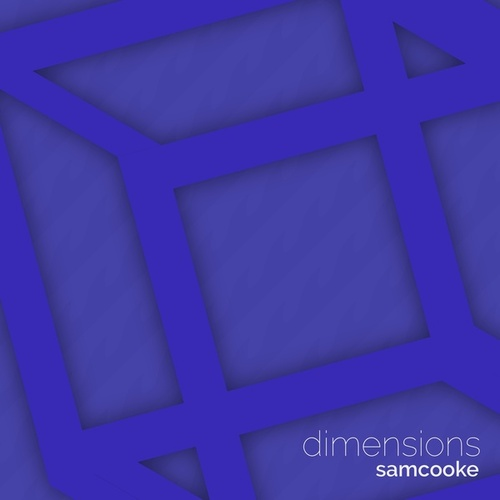 Dimensions by Sam Cooke