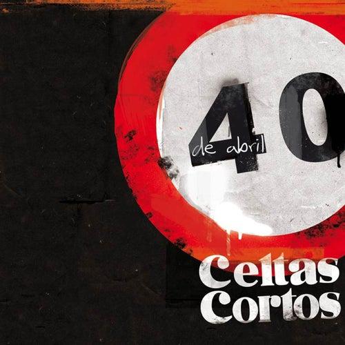 40 De Abril de Celtas Cortos