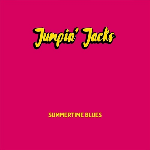Summertime Blues by The Jumpin' Jacks